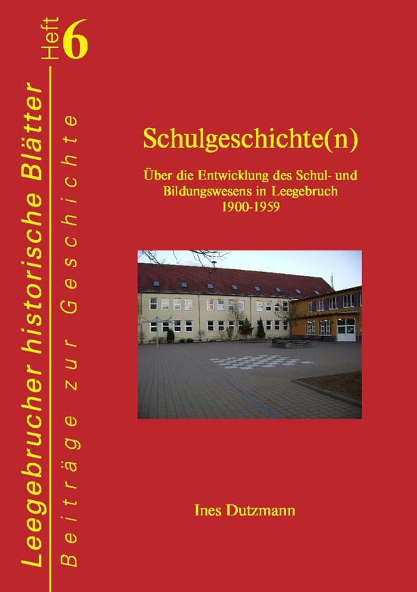 Schulgeschichte(n). Über die Entwicklung des Schul- und Bildungswesens in Leegebruch 1900-1959