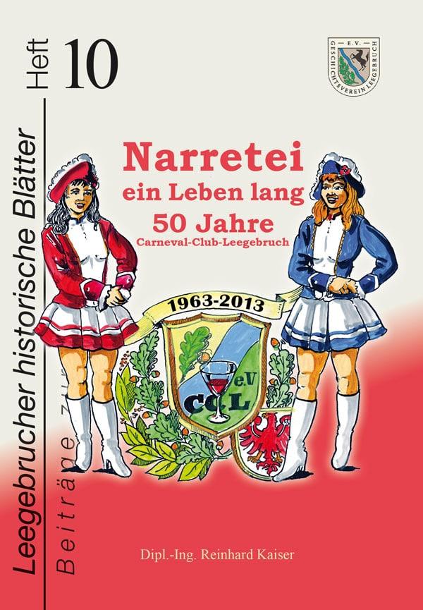 Narretei. Ein Leben lang. (50Jahre Carneval Club Leegebruch)
