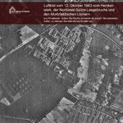 Luftbildaufnahme vom 12. Oktober 1943 (aus Privatbesitz)